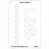 That's Crafty! Word Series Stencil - Live - WS004